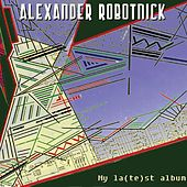 Play & Download My La(Te)St Album by Alexander Robotnick | Napster