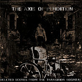 Play & Download Deleted Scenes From The Transition Hospital by The Axis Of Perdition | Napster