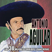 Play & Download Sus 30 mejores corridos y rancheras by Antonio Aguilar | Napster