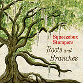 Play & Download Roots and Branches by Squeezebox Stompers | Napster