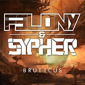 Play & Download Bruticus by Felony | Napster