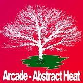 Play & Download Abstract Heat by ARCADE | Napster