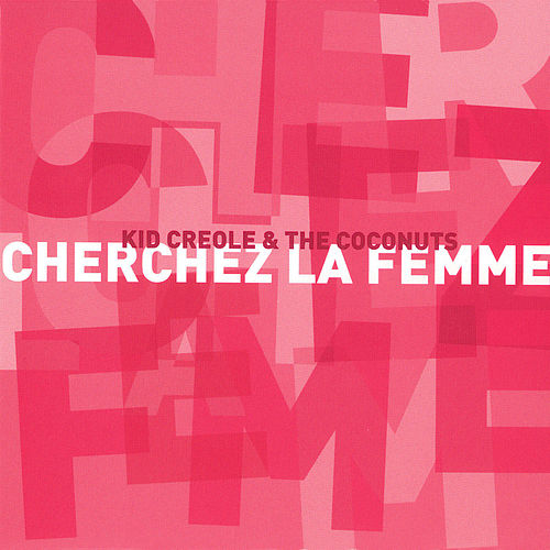 Play & Download Cherchez La Femme by Kid Creole & the Coconuts | Napster