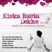 Kiska Rasta Dekhe – Songs For The Broken Hearted, Vol. 2 von Various Artists