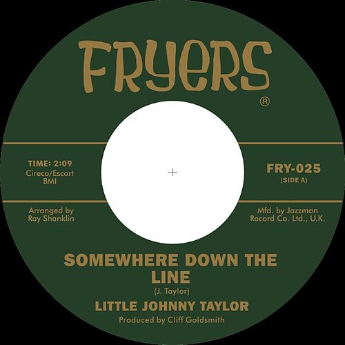 Play & Download Somewhere Down the Line / What You Need is a Ball by Little Johnny Taylor | Napster