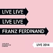 Live 2014 at the London Roundhouse von Franz Ferdinand