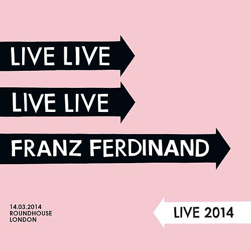 Live 2014 at the London Roundhouse by Franz Ferdinand