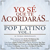 Yo Sé Que Te Acordarás Pop Latino by Various Artists