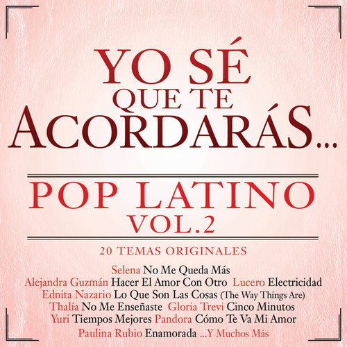 Play & Download Yo Sé Que Te Acordarás Pop Latino by Various Artists | Napster