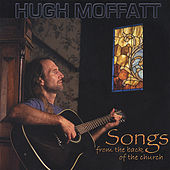Songs From the Back of the Church by Hugh Moffatt