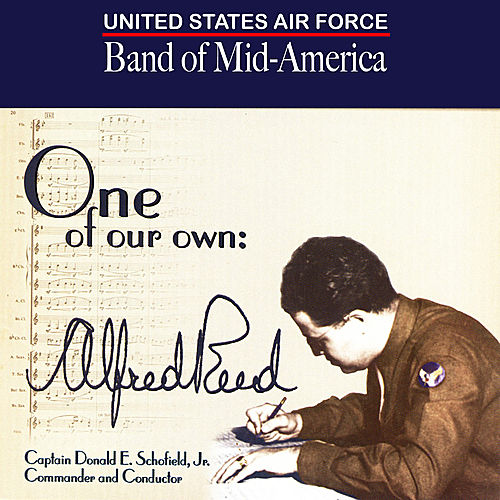 One Of Our Own: Alfred Reed by US Air Force Band Of Mid America