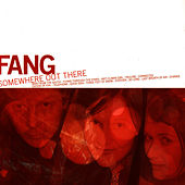Play & Download Somewhere Out There by Fang | Napster