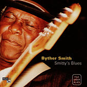 Play & Download Smitty's Blues by Byther Smith | Napster