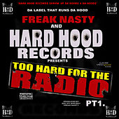 Play & Download Hard Hood Presents: Too Hard for the Radio Pt. 1 by Freak Nasty | Napster