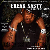 Play & Download Let Me C Ya Tattoos by Freak Nasty | Napster