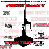 Work That Pole by Freak Nasty