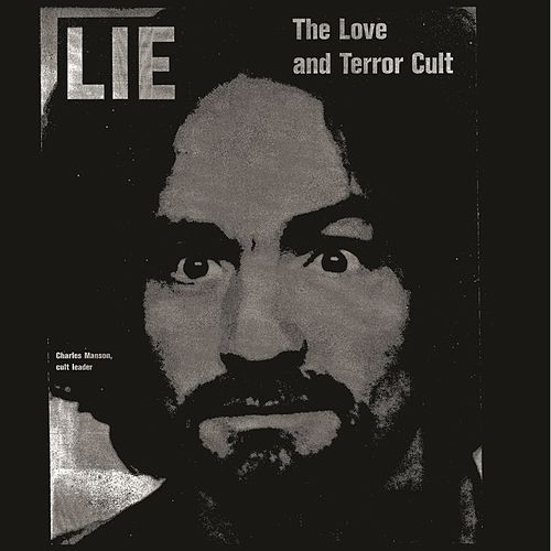 Play & Download Lie: The Love and Terror Cult by Charles Manson | Napster