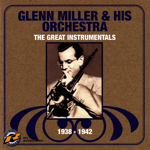 Play & Download The Great Instrumentals - 1938-1942 by Glenn Miller | Napster