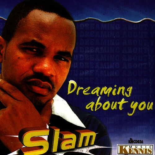 Dreaming About You by Slam