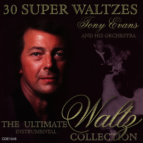 Play & Download The Ultimate Waltz Collection by Tony Evans | Napster