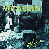 Hung Up On... by The Magnolias