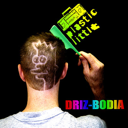 Play & Download Driz-Bodia by Plastic Little | Napster
