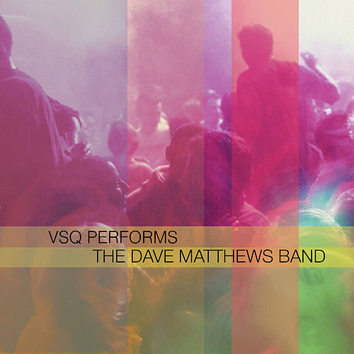 The String Quartet Tribute to The Dave Matthews Band by Vitamin String Quartet