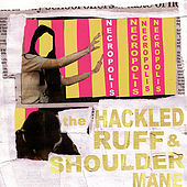 Play & Download The Hackled Ruff & Shoulder Mane by Necropolis | Napster