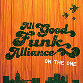 On The One by All Good Funk Alliance