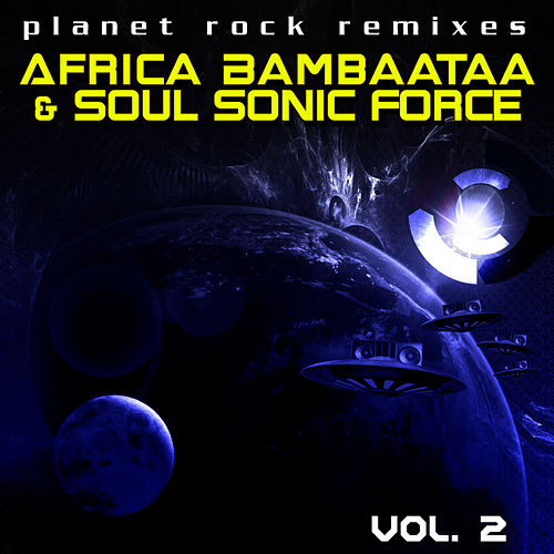 Play & Download Planet Rock Remixes Vol. 2 by Afrika Bambaataa | Napster