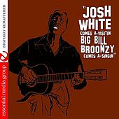 Play & Download Josh White Comes A-Visitin / Big Bill Broonzy Comes A-Singin (2 on 1) by Various Artists | Napster