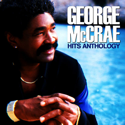 Play & Download Hits Anthology by George McCrae | Napster