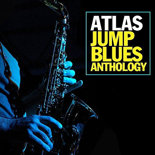 Play & Download Atlas Jump Blues Anthology by Various Artists | Napster
