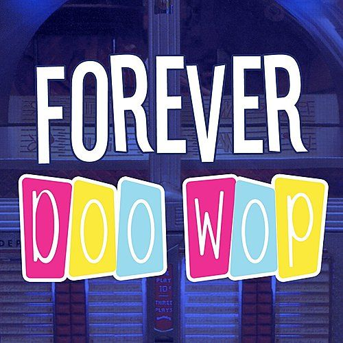 Play & Download Forever Doo Wop by Various Artists | Napster