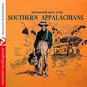 Play & Download Instrumental Music Of The Southern Appalachians by Various Artists | Napster