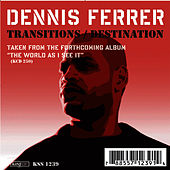 Transitions / Destination by Dennis Ferrer