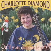 Play & Download Qu'il Y Ait Toujours Le Soleil by Charlotte Diamond | Napster