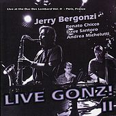 Live Gonz! II by Jerry Bergonzi