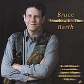 Play & Download Somehow It's True by Bruce Barth | Napster