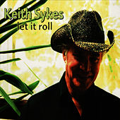 Let It Roll by Keith Sykes