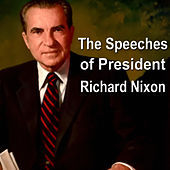 Play & Download The Speeches of President Richard Nixon by Richard M. Nixon | Napster