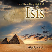 Play & Download The Healing Light of Isis by Wychazel | Napster