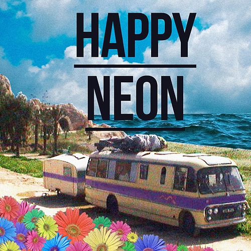 Play & Download Happy Neon (EP) by Neon Hitch | Napster