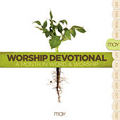 Worship Devotional - May by Various Artists