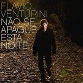Play & Download Não Se Apague Essa Noite by Flavio Venturini | Napster
