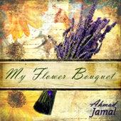 My Flower Bouquet by Ahmad Jamal