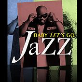 Play & Download Baby Let's Go (Pop/Dance Mix) [feat. Cherri Lala] - Single by Jazz | Napster
