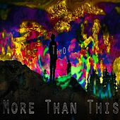More Than This by Timo