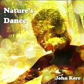 Play & Download Nature's Dance by John Kerr | Napster
