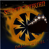 Play & Download Dreamwheel by Spirit Caravan | Napster